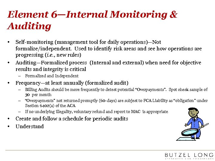 Element 6—Internal Monitoring & Auditing • • Self-monitoring (management tool for daily operations)—Not formalize/independent.