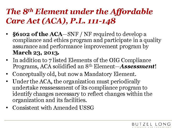 The 8 th Element under the Affordable Care Act (ACA), P. L. 111 -148