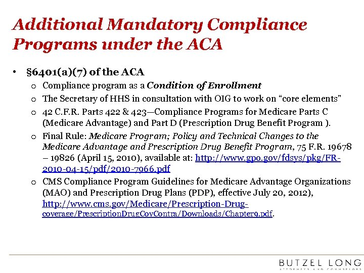 Additional Mandatory Compliance Programs under the ACA • § 6401(a)(7) of the ACA o