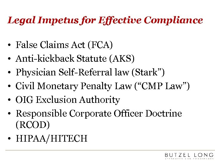 Legal Impetus for Effective Compliance • • • False Claims Act (FCA) Anti-kickback Statute