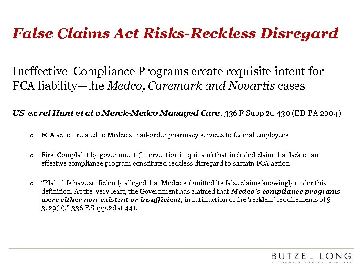 False Claims Act Risks-Reckless Disregard Ineffective Compliance Programs create requisite intent for FCA liability—the