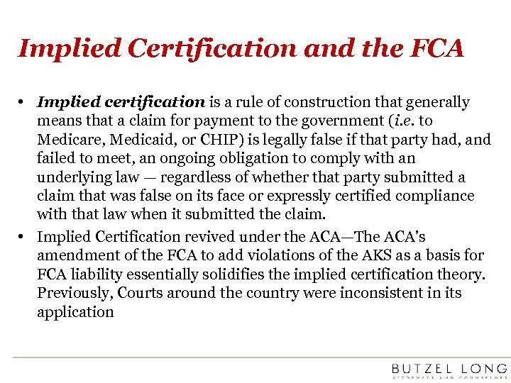 Implied Certification and the FCA • Implied certification is a rule of construction that