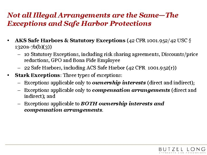 Not all Illegal Arrangements are the Same—The Exceptions and Safe Harbor Protections • •