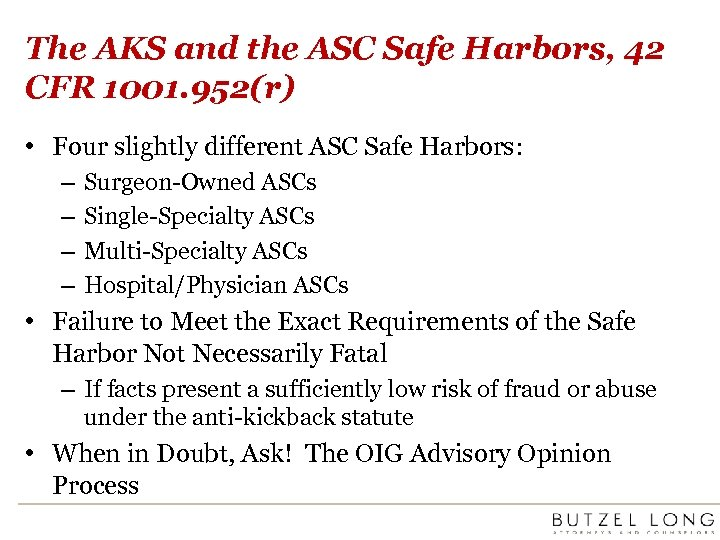 The AKS and the ASC Safe Harbors, 42 CFR 1001. 952(r) • Four slightly