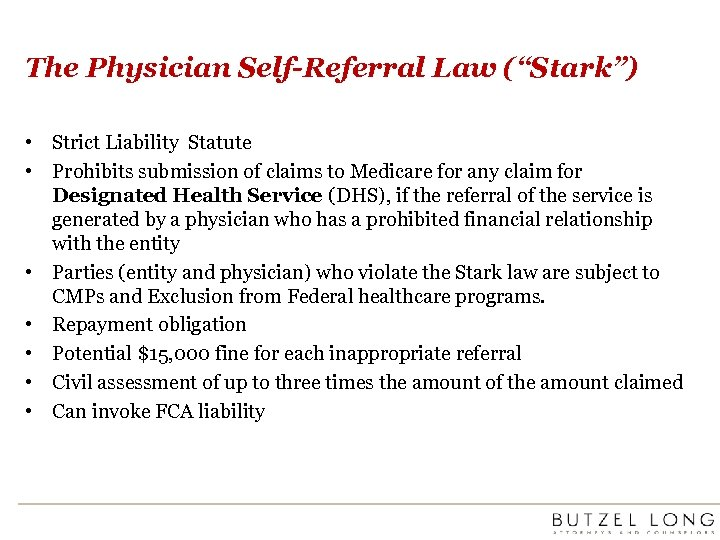 "The Physician Self-Referral Law (""Stark"") • Strict Liability Statute • Prohibits submission of claims"