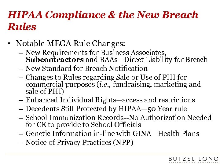 HIPAA Compliance & the New Breach Rules • Notable MEGA Rule Changes: – New