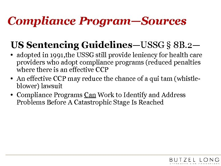 Compliance Program—Sources US Sentencing Guidelines—USSG § 8 B. 2— • adopted in 1991, the