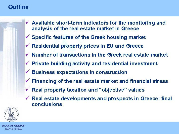 Outline ü Available short-term indicators for the monitoring and analysis of the real estate