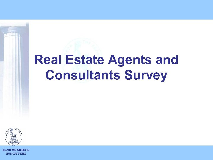 Real Estate Agents and Consultants Survey BANK OF GREECE EUROSYSTEM