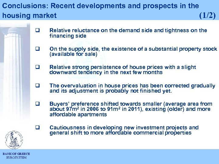 Conclusions: Recent developments and prospects in the housing market (1/2) q q On the