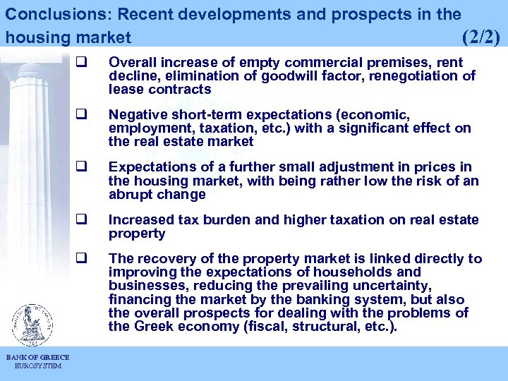 Conclusions: Recent developments and prospects in the housing market (2/2) q q Negative short-term