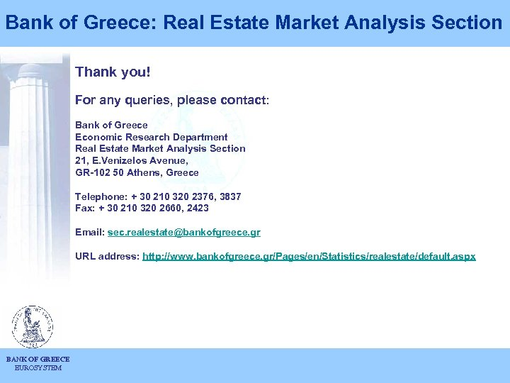 Bank of Greece: Real Estate Market Analysis Section Thank you! For any queries, please