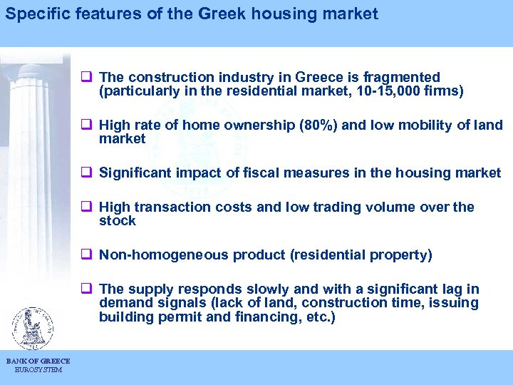 Specific features of the Greek housing market q The construction industry in Greece is