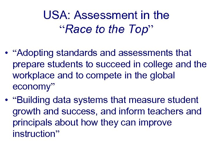 "USA: Assessment in the ""Race to the Top"" • ""Adopting standards and assessments that"