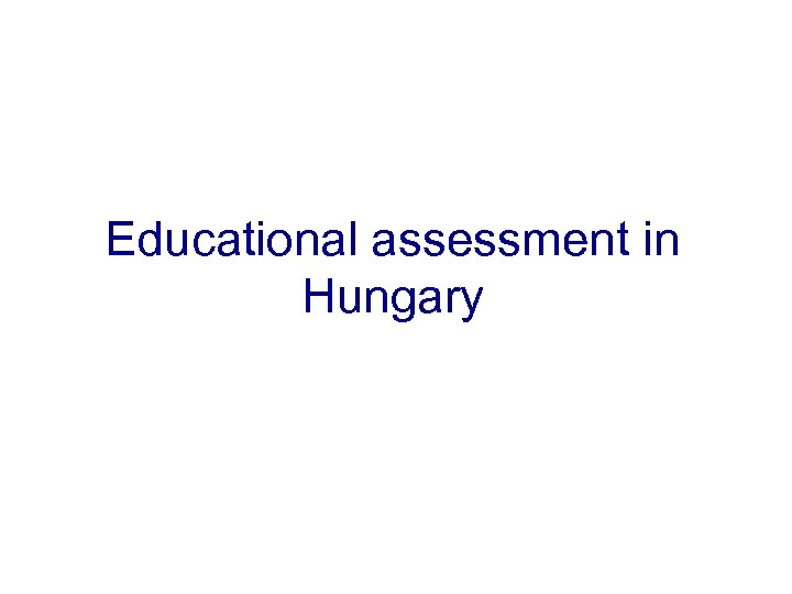 Educational assessment in Hungary