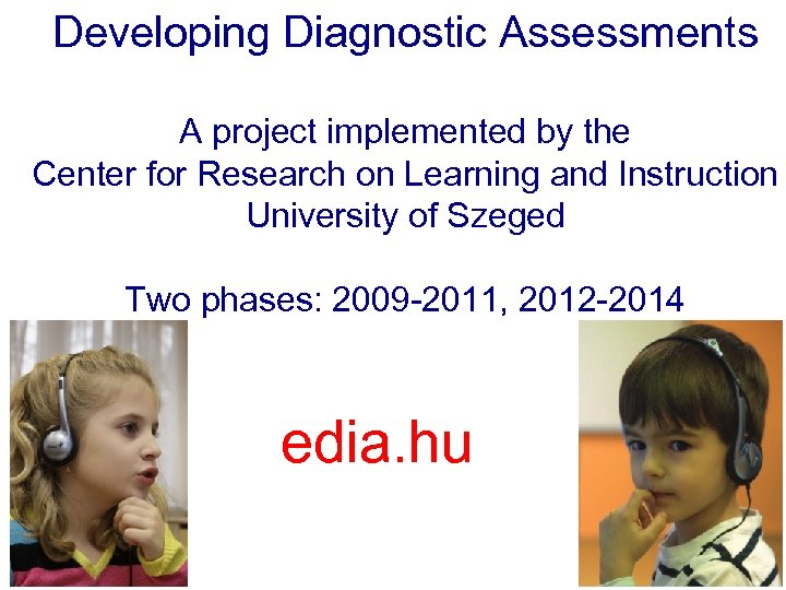 Developing Diagnostic Assessments A project implemented by the Center for Research on Learning and