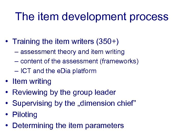 The item development process • Training the item writers (350+) – assessment theory and