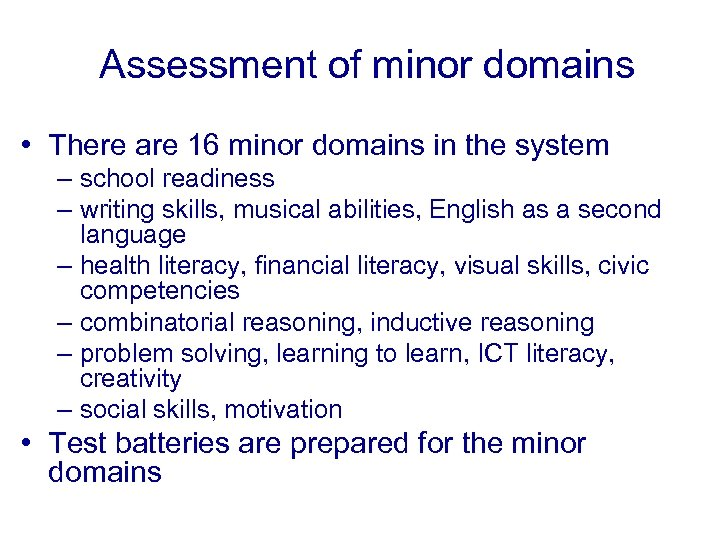 Assessment of minor domains • There are 16 minor domains in the system –