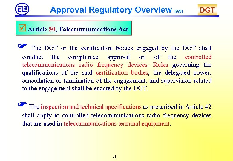 Approval Regulatory Overview (9/9) DGT Article 50, Telecommunications Act The DGT or the certification