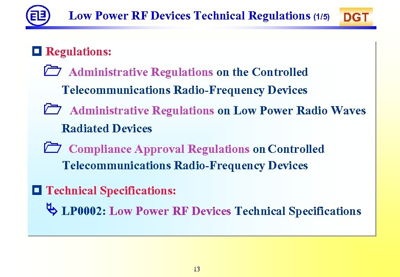 Low Power RF Devices Technical Regulations (1/5) DGT Regulations: Administrative Regulations on the Controlled