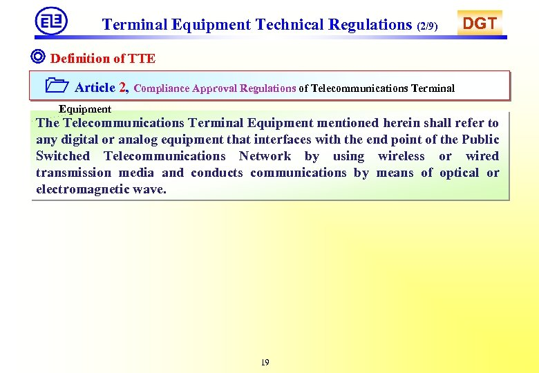 Terminal Equipment Technical Regulations (2/9) DGT ◎ Definition of TTE Article 2, Compliance Approval
