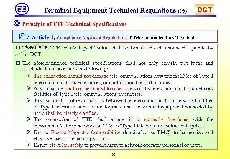 Terminal Equipment Technical Regulations (3/9) DGT ◎ Principle of TTE Technical Specifications Article 4,