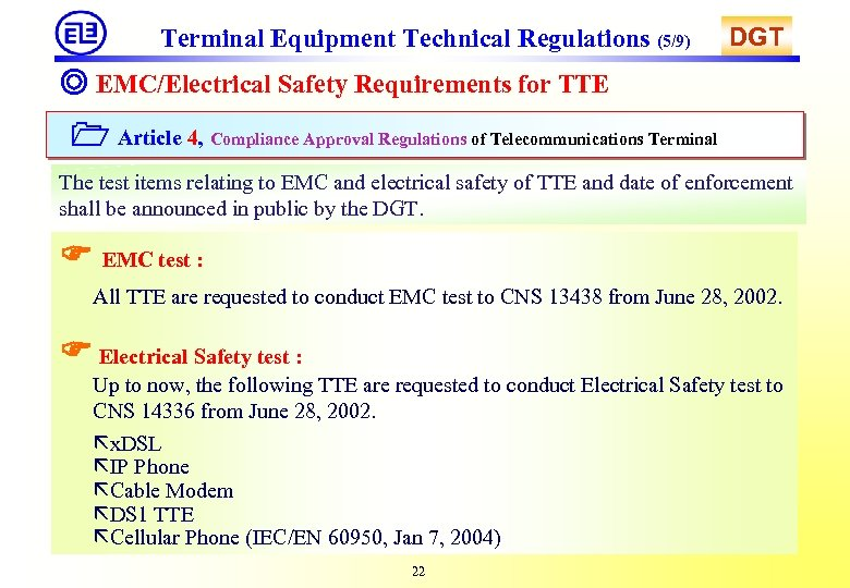 Terminal Equipment Technical Regulations (5/9) DGT ◎ EMC/Electrical Safety Requirements for TTE Article 4,