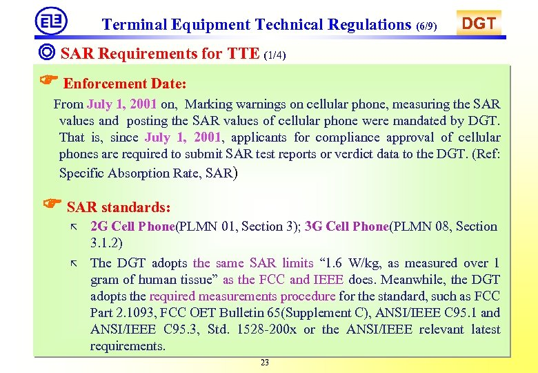 Terminal Equipment Technical Regulations (6/9) DGT ◎ SAR Requirements for TTE (1/4) Enforcement Date: