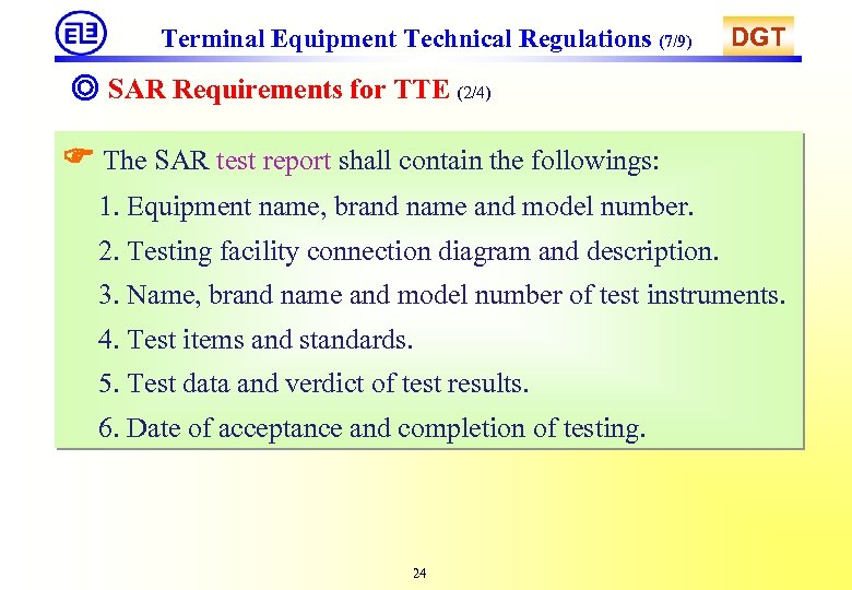 Terminal Equipment Technical Regulations (7/9) DGT ◎ SAR Requirements for TTE (2/4) The SAR