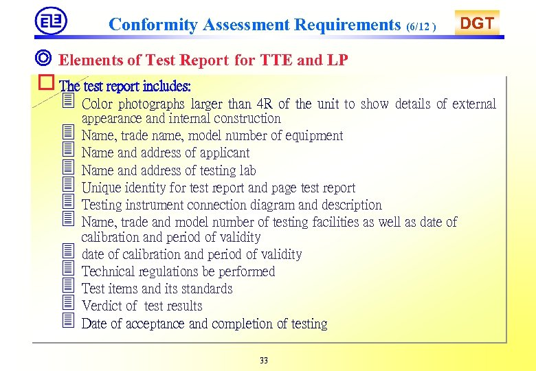 Conformity Assessment Requirements (6/12 ) DGT ◎ Elements of Test Report for TTE and