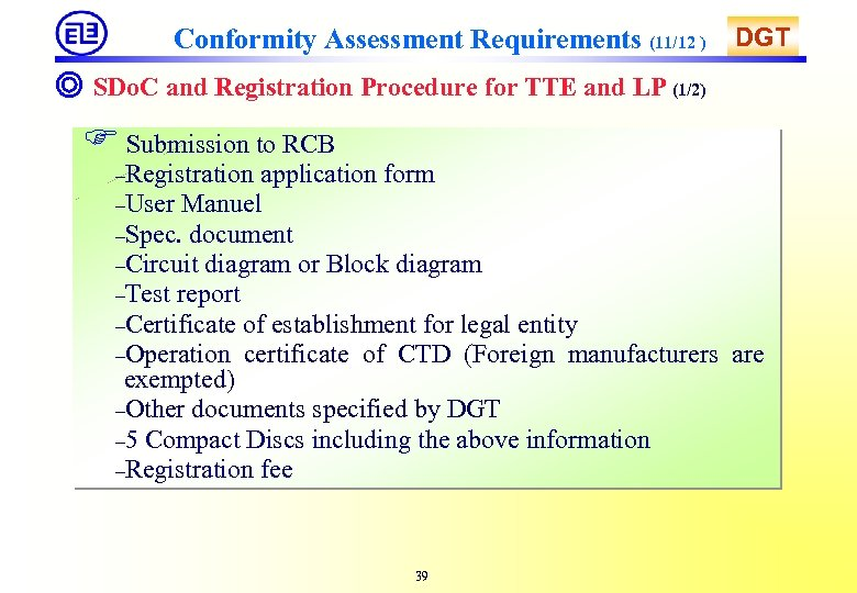 Conformity Assessment Requirements (11/12 ) DGT ◎ SDo. C and Registration Procedure for TTE