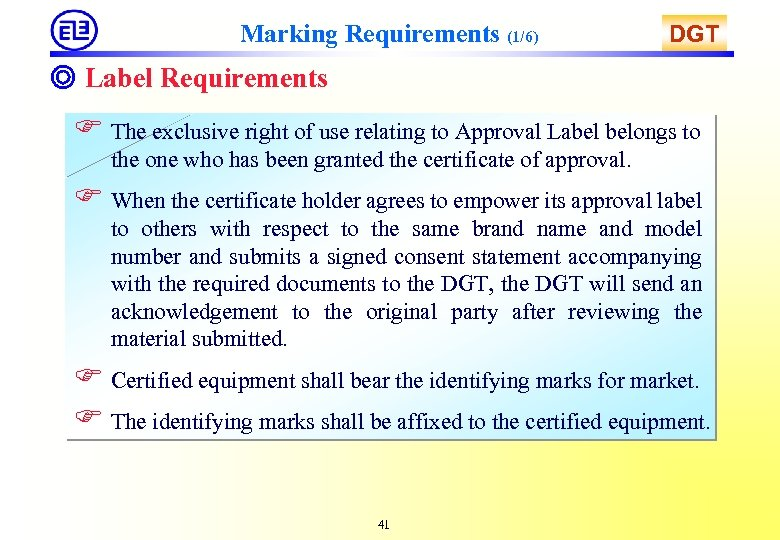 Marking Requirements (1/6) DGT ◎ Label Requirements F The exclusive right of use relating