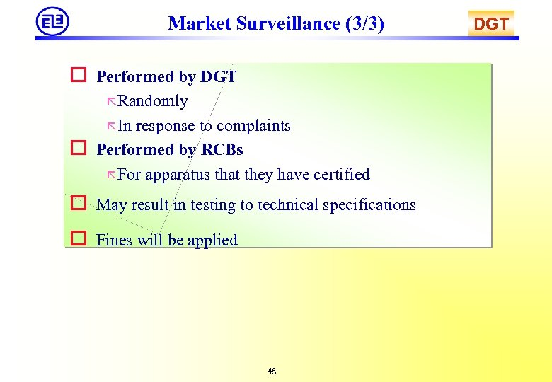 Market Surveillance (3/3) o Performed by DGT ã Randomly ã In o response to