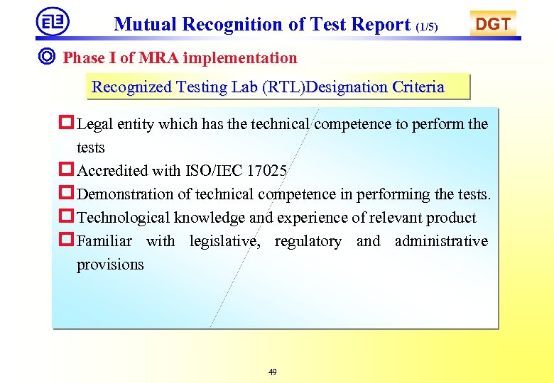Mutual Recognition of Test Report (1/5) DGT ◎ Phase I of MRA implementation Recognized