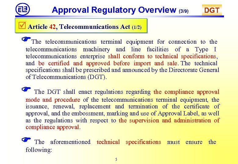 Approval Regulatory Overview (3/9) DGT Article 42, Telecommunications Act (1/2) The telecommunications terminal equipment