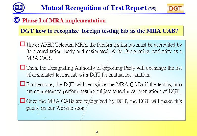Mutual Recognition of Test Report (3/5) DGT ◎ Phase I of MRA implementation DGT