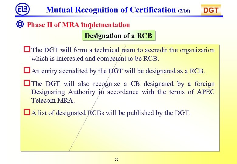 Mutual Recognition of Certification (2/16) DGT ◎ Phase II of MRA implementation Designation of