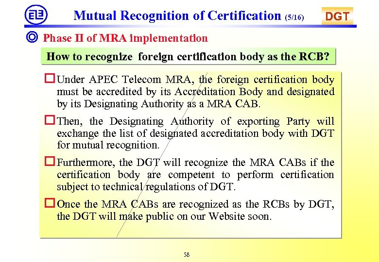 Mutual Recognition of Certification (5/16) DGT ◎ Phase II of MRA implementation How to