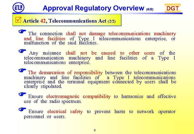 Approval Regulatory Overview (4/9) DGT Article 42, Telecommunications Act (2/2) The connection shall not