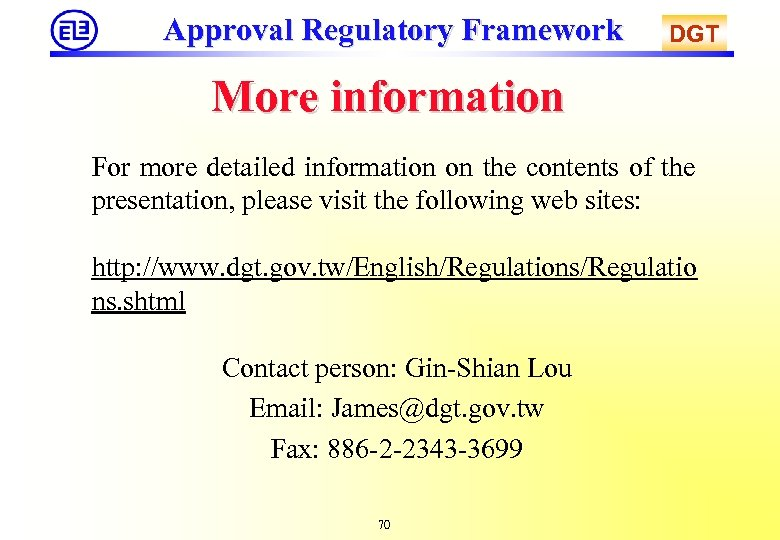 Approval Regulatory Framework DGT More information For more detailed information on the contents of