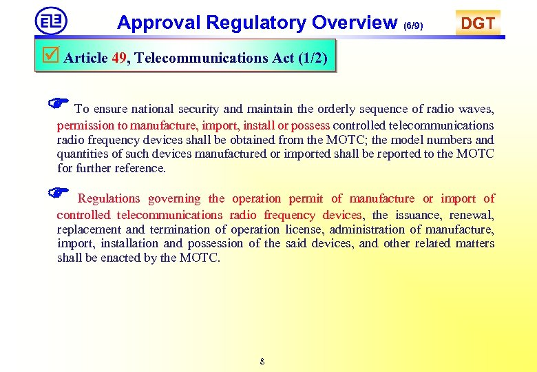 Approval Regulatory Overview (6/9) DGT Article 49, Telecommunications Act (1/2) To ensure national security