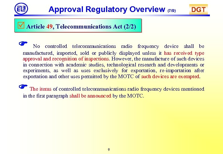 Approval Regulatory Overview (7/9) DGT Article 49, Telecommunications Act (2/2) No controlled telecommunications radio