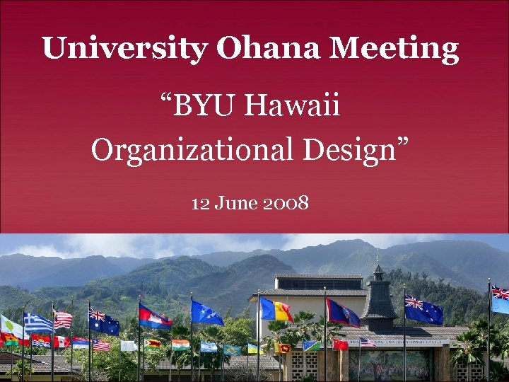 "University Ohana Meeting ""BYU Hawaii Organizational Design"" 12 June 2008"