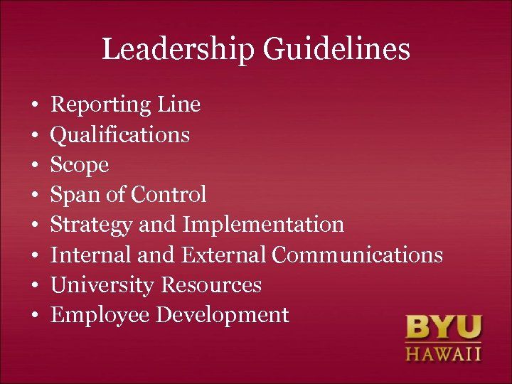 Leadership Guidelines • • Reporting Line Qualifications Scope Span of Control Strategy and Implementation