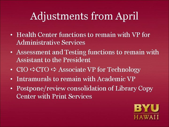 Adjustments from April • Health Center functions to remain with VP for Administrative Services