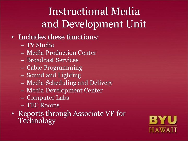 Instructional Media and Development Unit • Includes these functions: – – – – –