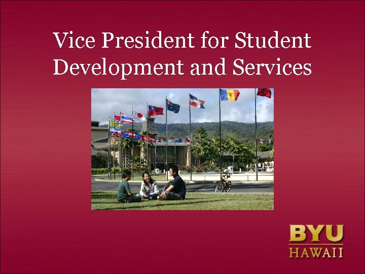 Vice President for Student Development and Services