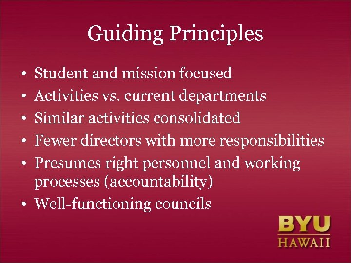 Guiding Principles • • • Student and mission focused Activities vs. current departments Similar
