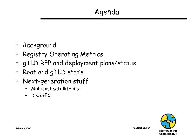 Agenda • • • Background Registry Operating Metrics g. TLD RFP and deployment plans/status