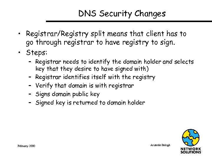 DNS Security Changes • Registrar/Registry split means that client has to go through registrar